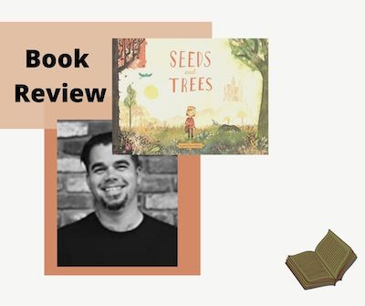 Seeds and Trees review